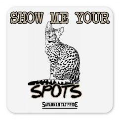 Show Me Your Spots- Magnet