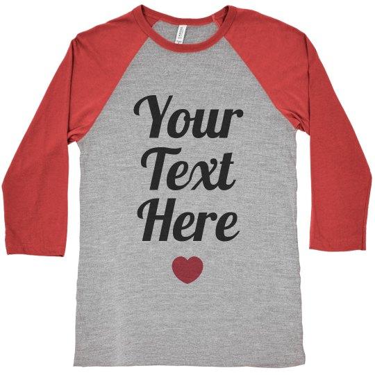9868b883b Custom Text Raglan Unisex 3/4 Sleeve Raglan T-Shirt