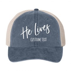 He Lives Custom Hat Design