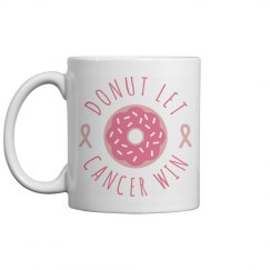 Cannot, Donut Let Cancer Win Mug