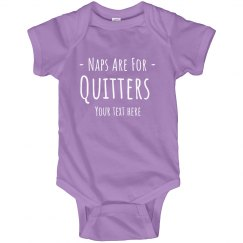 Naps are for Quitters Onesie