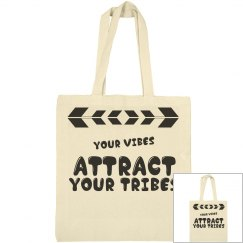 Your Vibes Attract Your Tribes Tote Bag