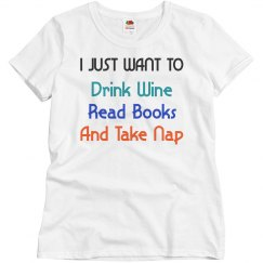 Drink Wine, Read Books and Take Nap