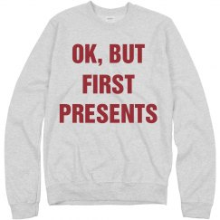 OK But First Presents