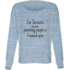 I'm sarcastic?