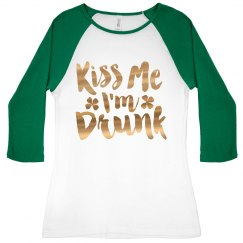 Gold Metallic Kiss Me I'm Drunk Raglan
