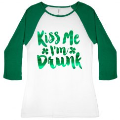 Metallic Kiss Me I'm Drunk Raglan