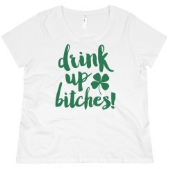 Drink Up Bitches Curvy Tee