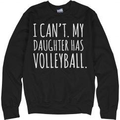 My Daughter has Volleyball Sweatshirt