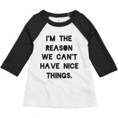 Can't Have Nice Things Toddler Raglan