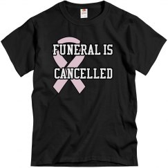 CANCELLED Breast Cancel T-shirt