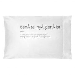 """Dental Hygienist Definition"" Pillow Case"