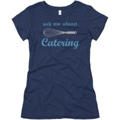 Ask Me About Catering