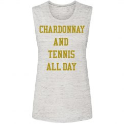 Chardonnay and Tennis All Day The Debbie