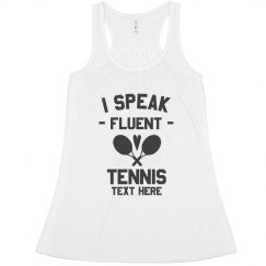 I Speak Fluent Tennis Custom