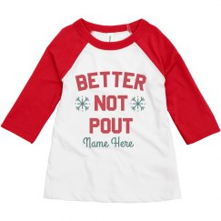 Better Not Pout Custom Name Christmas Toddler Raglan