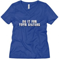 DO IT FOR YOUR SISTERS