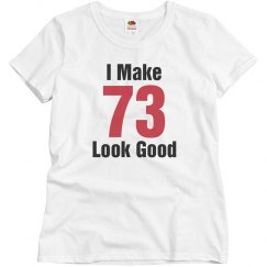 I make 73 look good
