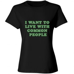 I Want to Live with Common People 2
