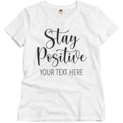 Stay Positive Hard Times Quote