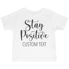 Stay Positive Kind Words Quote