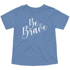 Be Brave Inspiring Kids Quote