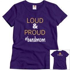 Loud & Proud Band Mom