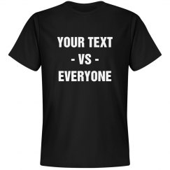 Custom Vs. Everyone Tee