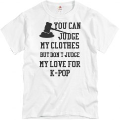 Judge My Clothes But Not My Love For KPOP