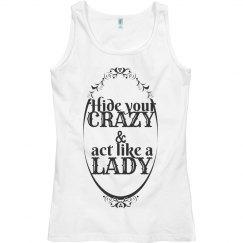 Hide your crazy lady
