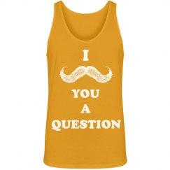 I Mustache Questions