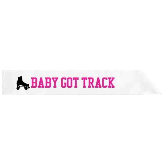 Baby Got Track Derby Sash
