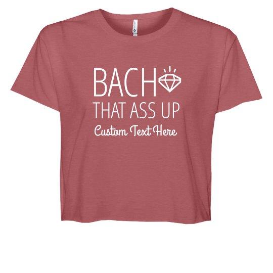 Bach That Ass Custom Text