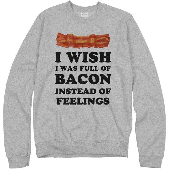 Bacon Not Feelings