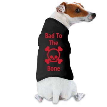 Bad To The Bone Dog Tank