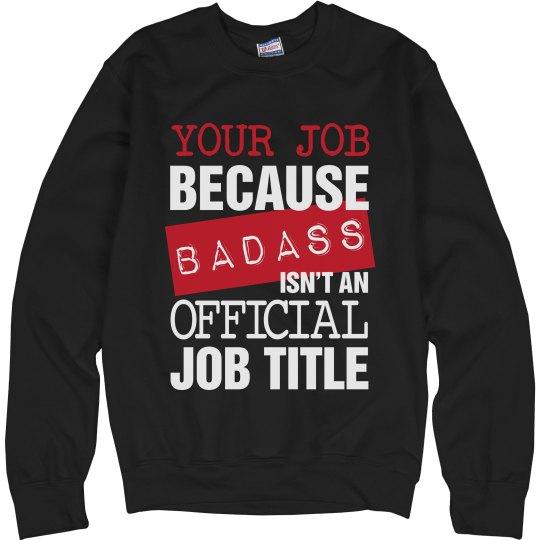 Badass Job Title Sweats