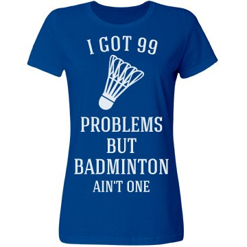 Badminton Ain't One