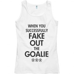 Fake Out The Goalie