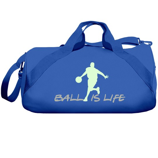 Ball is Life Duffel ( Glow in the dark)