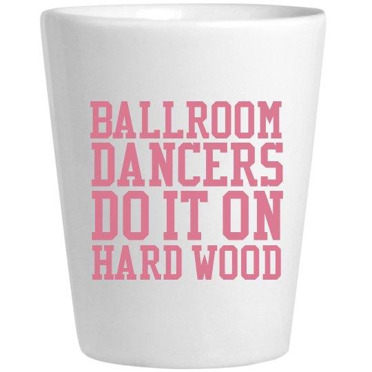 Ballroom Dancers Do It Pink Shot