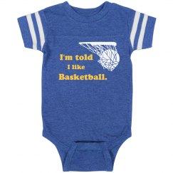 I'm told I like Basketball infant