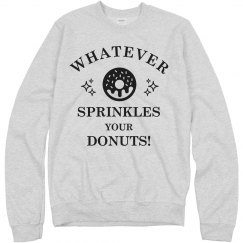 Cozy Whatever Sprinkles Your Donuts