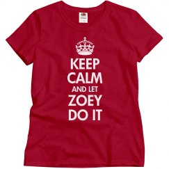 Keep calm let Zoey do it