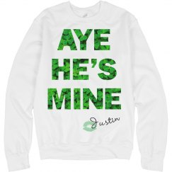 Aye He's Mine St Patricks
