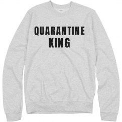 Quarantine King Sweatshirt