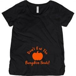 Maternity Don't Eat Pumpkin Seeds