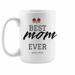 Custom Best Mom Ever Mug