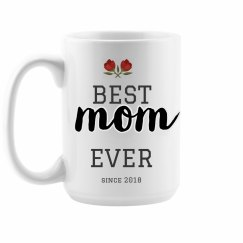Custom Best Mom Ever Mug