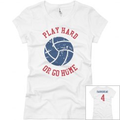 Play Hard or Go Home