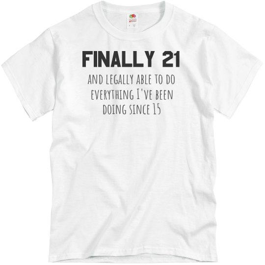 Finally 21 Birthday Unisex Basic Promo T Shirt